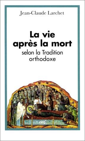 La Vie après la mort selon la tradition orthodoxe