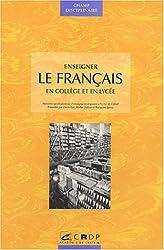 Enseigner le français : En collège et en lycée
