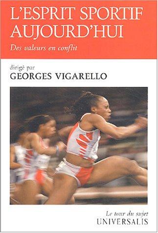 L'esprit sportif aujourd'hui : Des valeurs en conflit par Georges Vigarello, Collectif