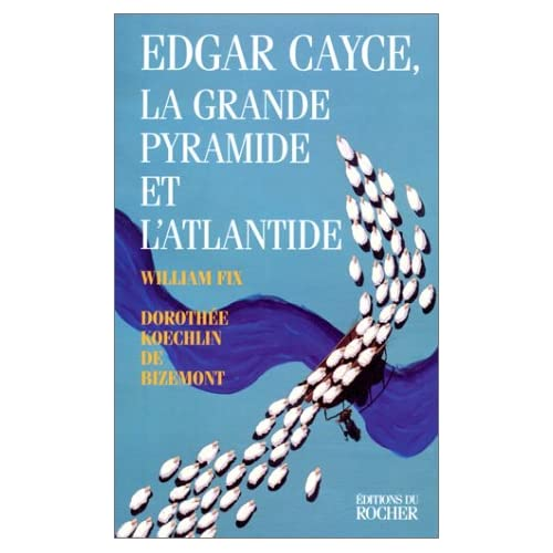 Edgar Cayce 'La grande pyramide et l'Atlantide'