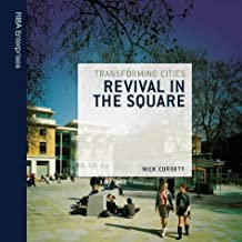 Transforming Cities: Revival in the Square