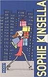 Sophie Kinsella Coffret en 3 volumes : Confessions d'une accro du shopping ; L'accro du shopping à Manhattan ; L'accro du shopping dit oui