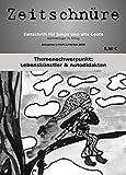 Zeitschnüre: Zeitschrift für alte und junge Leute. Themenschwerpunkt: Lebenskünstler & Autodidakten