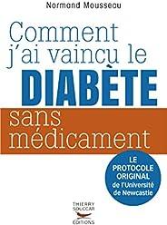 Comment j'ai vaincu le diabète sans médicament: Le protocole original de l'Université de Newcastle (M