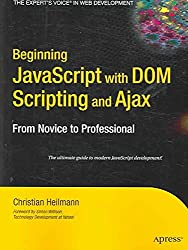 [(Beginning Javascript with DOM Scripting and Ajax : From Novice to Professional)] [By (author) Christian Heilmann] published on (July, 2006)