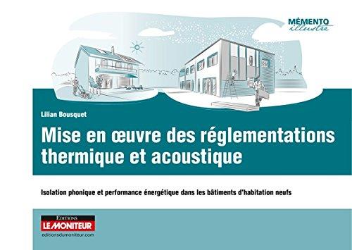 Mise en oeuvre des réglementations thermique et acoustique: Isolation phonique et performance énergétique dans les bâtiments d'habitation neufs