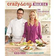 Crazy Sexy Kitchen: 150 Plant-Empowered Recipes to Ignite a Mouthwatering Revolution by Kris Carr (2012-10-30)