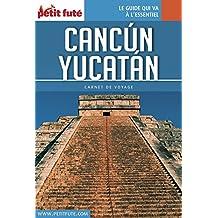 Cancun - Yucatan 2016 Carnet Petit Futé