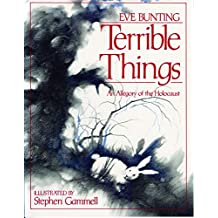 TERRIBLE THINGS: An Allegory of the Holocaust (An Edward E. Elson Classic)