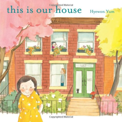 This Is Our House por Hyewon Yum