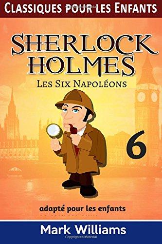 Sherlock Holmes adapté  pour les enfants :  Les Six Napoléons: Large Print Edition par Mark Williams