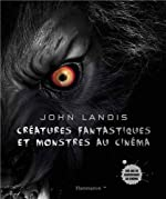 Créatures fantastiques et monstres au cinéma de John Landis