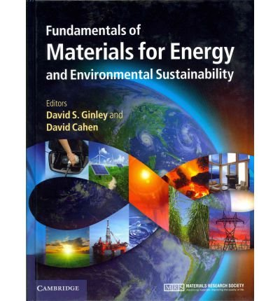 Fundamentals of Materials for Energy and Environmental Sustainability FUNDAMENTALS OF MATERIALS FOR ENERGY AND ENVIRONMENTAL SUSTAINABILITY BY Ginley, David S.( Author ) on Nov-30-2011 Hardcover