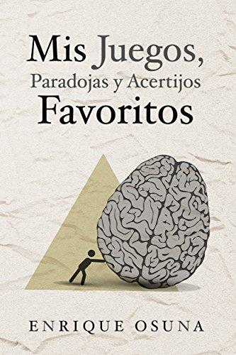 Mis juegos, paradojas y acertijos favoritos por Enrique Osuna