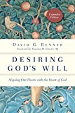 Image de Desiring God's Will: Aligning Our Hearts with the Heart of God