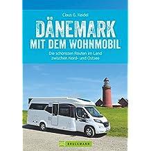 Dänemark mit dem Wohnmobil: Der Wohnmobil-Reiseführer von Bruckmann für Dänemark. Die schönsten Routen und Ziele zwischen Jütland und Lolland, mit Tipps zu Stellplätzen und GPS-Daten.