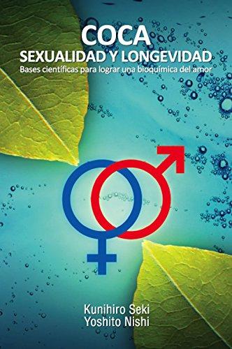 COCA: SEXUALIDAD Y LONGEVIDAD: Bases científicas para lograr ...