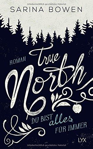 True North - Du bist alles für immer (Vermont-Reihe, Band 3)