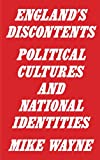 England's Discontents: Political Cultures and National Identities