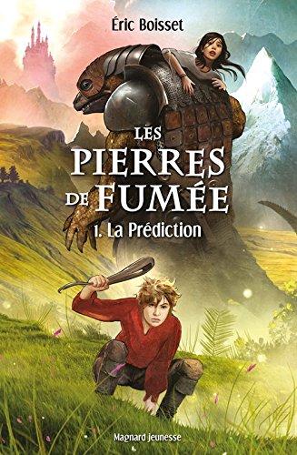 Les Pierres de fumée (Tome 1) : La Prédiction (ROMANS HORS COL) par Eric Boisset