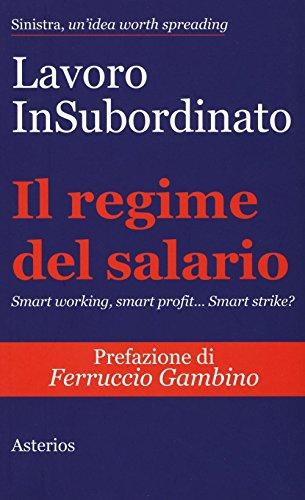 Il regime del salario. Smart working, smart profit... Smart strike?