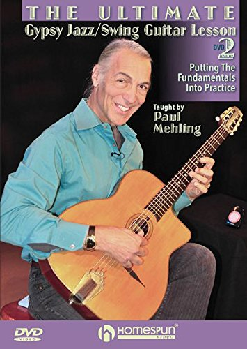 The Ultimate Gypsy Jazz/Swing Guitar Lesson: DVD 2 - Putting The Fundamentals Into Practice