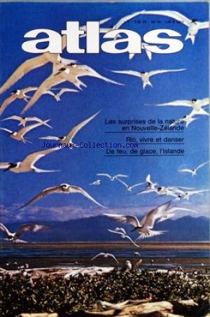 ATLAS A LA DECOUVERTE DU MONDE [No 117] du 01/03/1976 - RIO - VIVRE ET DANSER PAR NAZCA - LES SURPRISES DE LA NATURE EN NOUVELLE-ZELANDE PAR BOISSON - DE FEU - DE GLACE - L'ISLANDE PAR LEIGHEB - ENTREZ AU MUSEE D'HERAKLEION PAR PAUSANIAS - FAUCON PAR LANGINI - RENCONTRES ETRANGES SUR LES PAS DE VAN GOGH PAR FORGET - SOIREE THEATRALE AU KERALA - LE KATHAKALI PAR LABORDE - HAUT-ADIGE - DE MASO EN MASO PAR LIVRAGHI