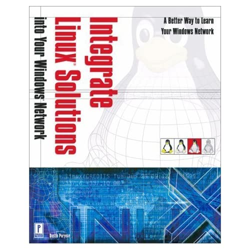 Integrate Linux Solutions Into Your Windows Network by Puryear, Dustin (2000) Paperback