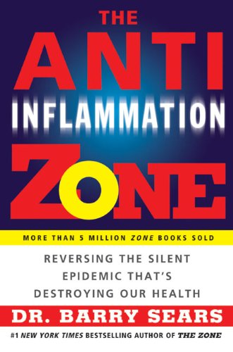 the-anti-inflammation-zone-reversing-the-silent-epidemic-thats-destroying-our-health-the-zone