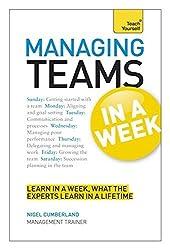 Managing Teams in a Week: Teach Yourself by Nigel Cumberland (2013-02-23)