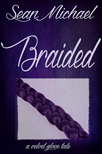 Braided: a Velvet Glove Novel (English Edition)