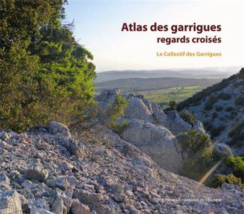Atlas des garrigues : regards croisés : Entre vallée de l'Hérault et vallée de la Cèze