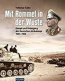 ZEITGESCHICHTE - Mit Rommel in der Wüste - Kampf und Untergang des Deutschen Afrikakorps 1941-1943 (Flechsig - Geschichte/Zeitgeschichte) - Volkmar Kühn