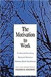 Telecharger Livres The Motivation to Work by Herzberg Frederick Mausner Bernard Snyderman Barbara Bl 1993 Paperback (PDF,EPUB,MOBI) gratuits en Francaise