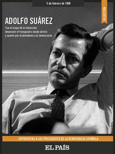 Adolfo Suárez. Entrevistas. por JUAN LUIS CEBRIÁN