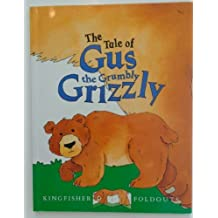 The Tale of Gus the Grumbly Grizzly (Kingfisher Foldouts) by Terri Wiltshire (1993-10-02)