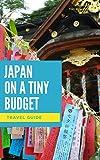 Japan on a Tiny Budget: Tiny Budget Guide