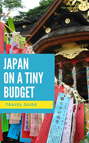 Japan on a Tiny Budget: Tiny Budget Guide (English Edition)