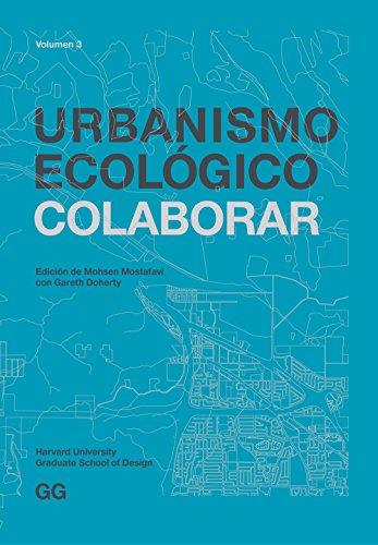 Descargar Libro Libro Urbanismo Ecológico. Volumen 3: Colaborar de Mohsen Mostafavi
