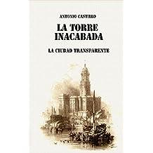La Torre Inacabada: La Ciudad Transparente