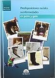 Predisposiciones raciales a enfermedades en perro y gato - Libros de veterinaria - Editorial Servet