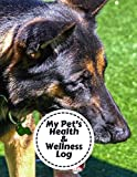 My Pet's Health & Wellness Log: Health Care Vet Notebook for Animal Owners & Lovers, Dogs, Cats, Hamsters etc.  Record Pet Details, Track Veterinarians Visits & Record Food Diet, etc. Large 8.5 x 11