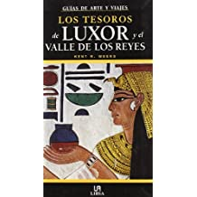 Los Tesoros De Luxor/ the Treasures of Luxor and the Valley of the Kings (Guias De Arte Y Viajes / Art Guides and Trips) (Spanish Edition) by Kent R. Weeks (2006-02-20)