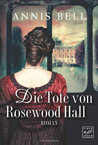 Die Tote von Rosewood Hall (Lady Jane, Band 1) -