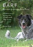 BARF - Biologisch Artgerechtes Rohes Futter für Hunde von Swanie Simon (16. April 2008) Broschiert