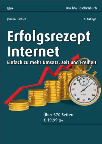 Buchseite und Rezensionen zu 'Erfolgsrezept Internet: Einfach zu mehr Umsatz, Zeit und Freiheit' von Johann Fischler