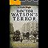 Doctor Watson's Terror (The Doctor Watson Adventure series Book 4)