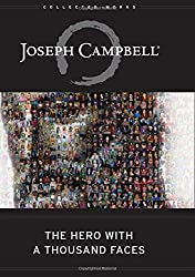 The Hero with A Thousand Faces (Collected Works of Joseph Campbell) (The Collected Works of Joseph Campbell)