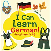 I Can Learn German! | German Learning for Kids (English Edition)