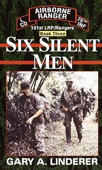 Six Silent Men...Book Three: 101st LRP / Rangers: Book 3 (101st Lrp/Rangers) by [Linderer, Gary]